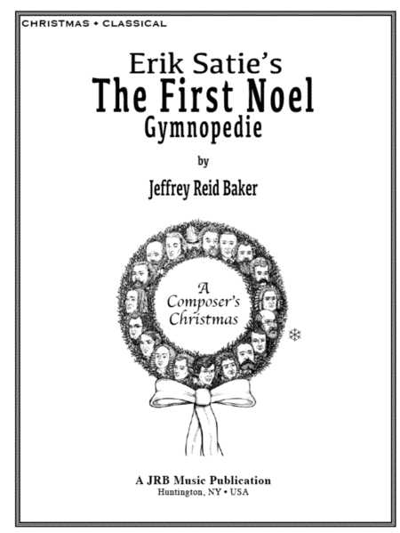 Erik Satie's The First Noel (A Composer's Christmas)