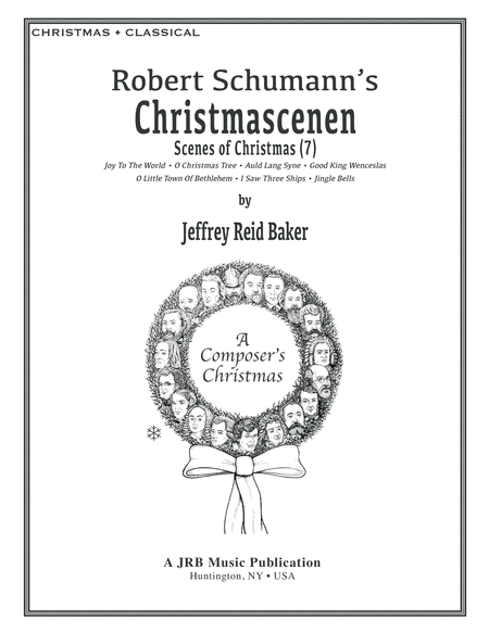 Chistmascenen (7 Holiday Songs after Robert Schumann)