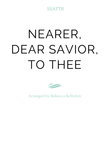 Nearer, Dear Savior, to Thee