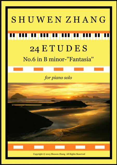 24 Etudes-No.6 in B minor-'Fantasia'