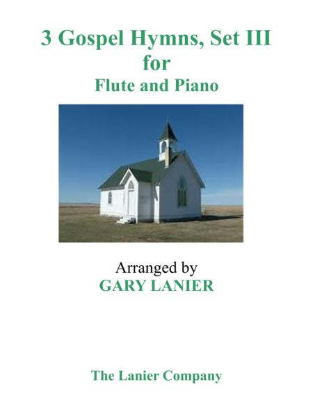Gary Lanier: 3 GOSPEL HYMNS, SET III (Duets for Flute & Piano)
