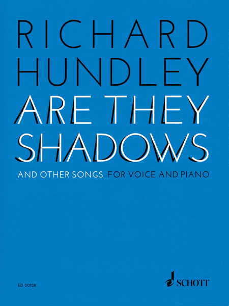 Richard Hundley - Are They Shadows & Other Songs for Voice and Piano