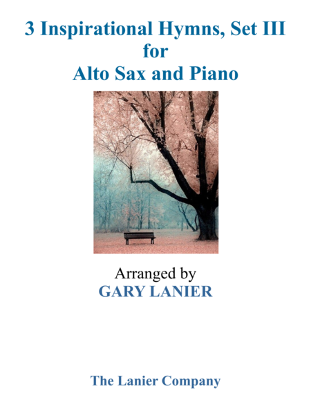 Gary Lanier: 3 INSPIRATIONAL HYMNS, Set III (Duets for Alto Sax & Piano)