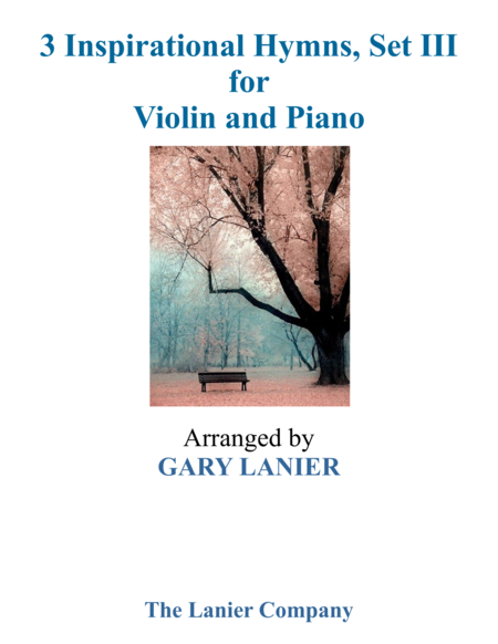 Gary Lanier: 3 INSPIRATIONAL HYMNS, Set III (Duets for Violin & Piano)