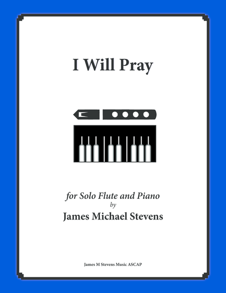I Will Pray (Flute Solo with Piano)