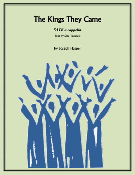 The Kings They Came (SATB a capella)