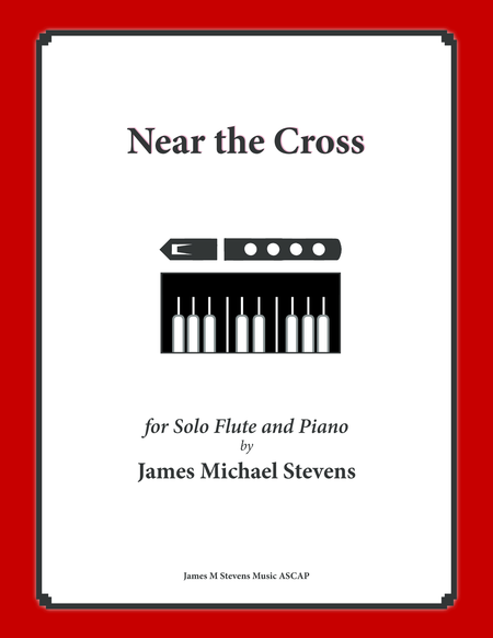 Near the Cross (Flute Solo with Piano)