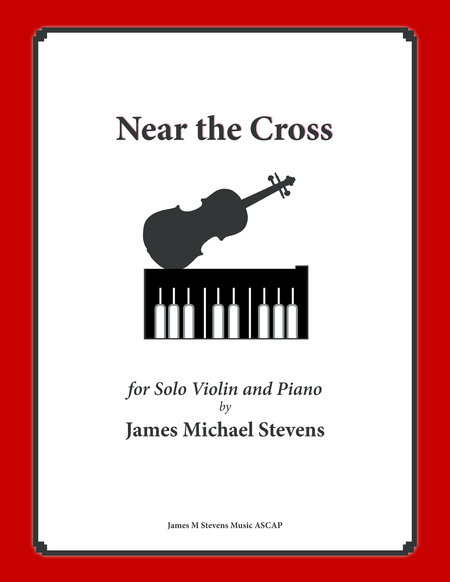 Near the Cross (Violin Solo with Piano)
