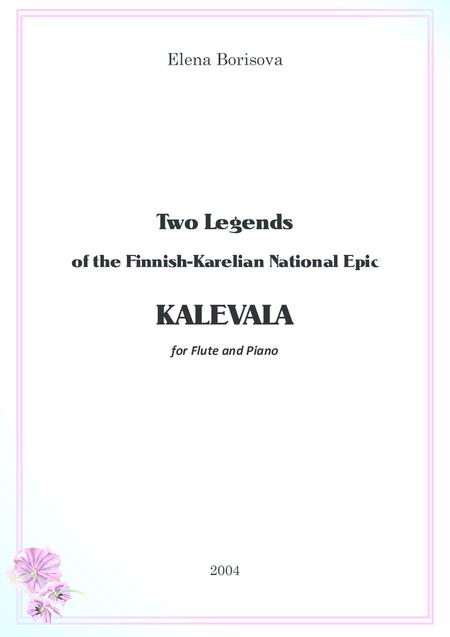 Two Legends of the Finnish-Karelian National Epic KALEVALA