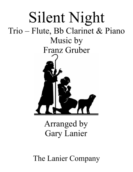Gary Lanier: SILENT NIGHT (Trio – Flute, Bb Clarinet & Piano with Score & Parts)