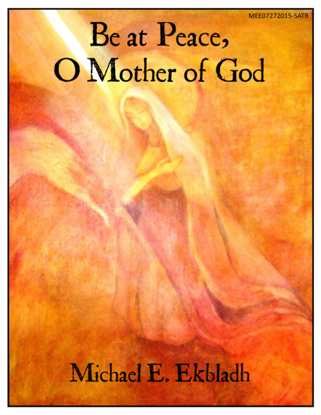Be at Peace, O Mother of God