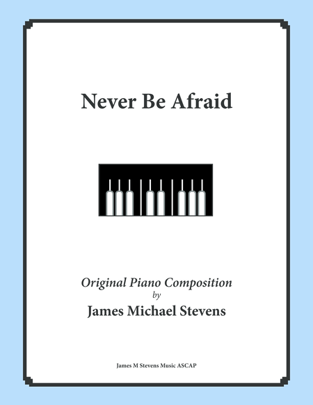 Never Be Afraid (Piano Solo)