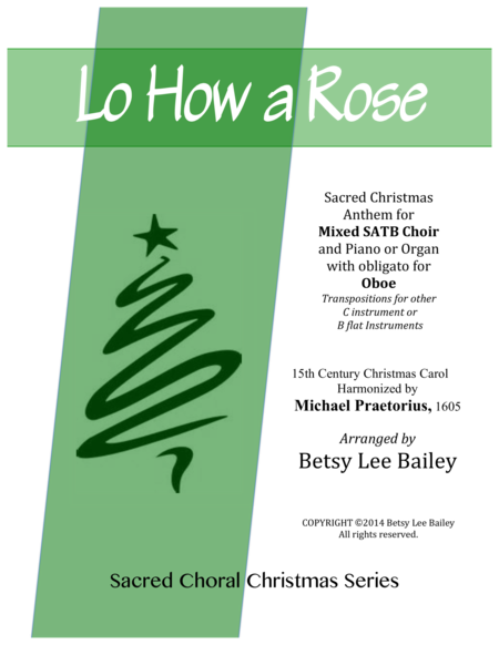 Lo, How a Rose - Christmas Anthem for SATB Mixed Chorus and Piano, with Oboe Obligato