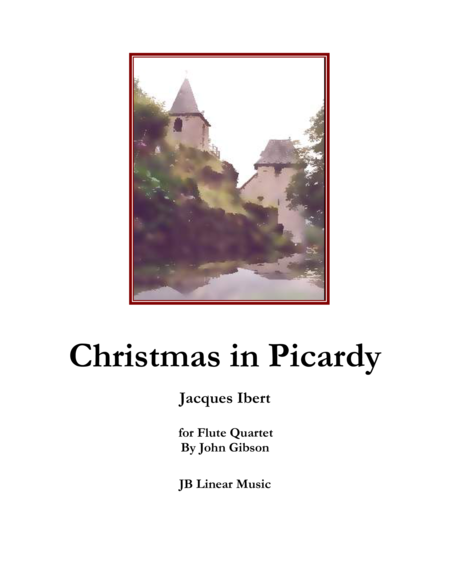 Christmas in Picardy - Ibert - for Flute Quartet