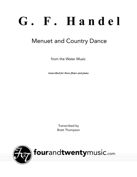 Menuet & Country Dance from the 'Water Music' arranged for three flutes and piano