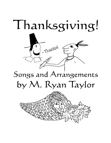 Thanksgiving! : Songs for Thanksgiving Programs and Observance for Unison Voices and Piano