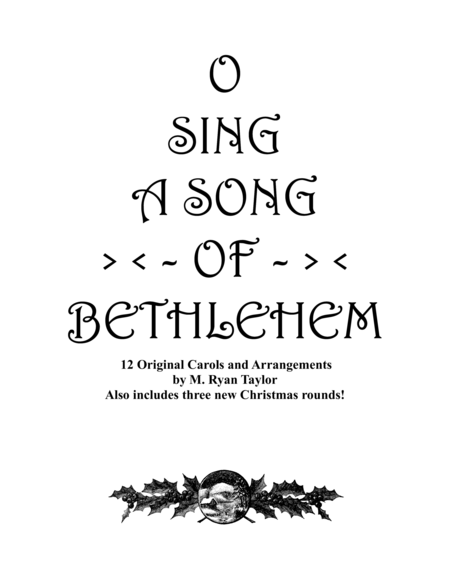 O Sing a Song of Bethlehem : Songs for Christmas Programs and Observance for Unison Voices and Piano