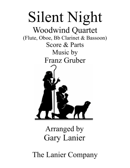 Gary Lanier: SILENT NIGHT - Woodwind Quartet (Flt, Ob, Bb Clr, Bsn - Score & Parts)