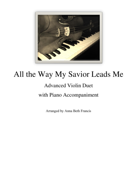 All the Way My Savior Leads Me Violin Duet with Piano Accompaniment