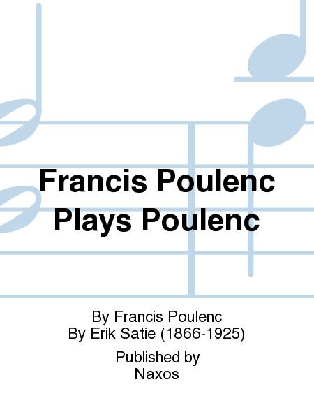 Francis Poulenc Plays Poulenc