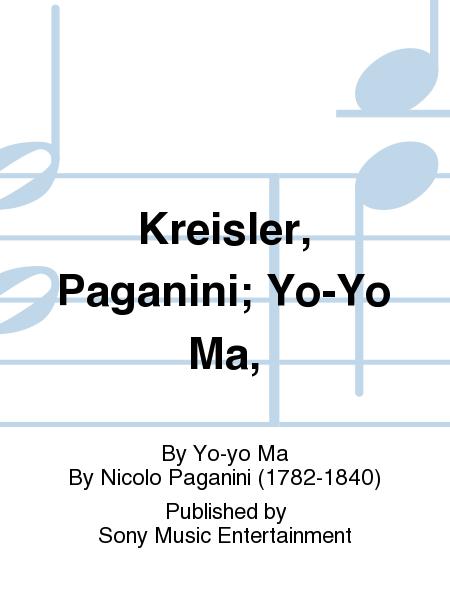 Kreisler, Paganini; Yo-Yo Ma,