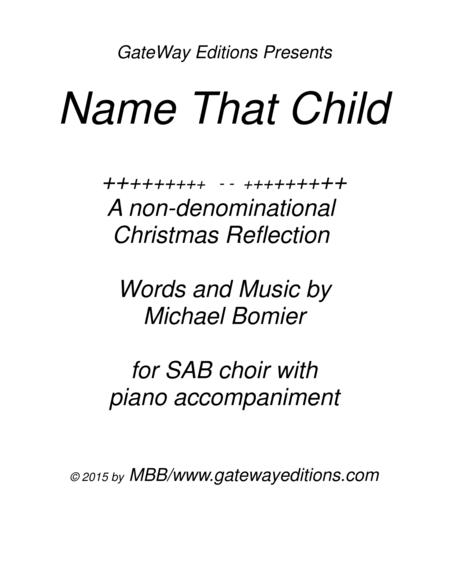 Name That Child, A Christmas Reflection for SAB Choir, piano accomp