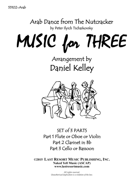 Arab Dance from the Nutcracker for Woodwind Trio (Flute or Oboe, Clarinet & Bassoon) Set of 3 Parts