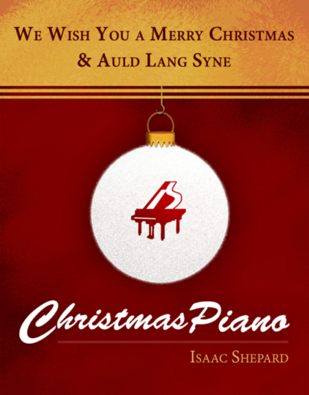 We Wish You a Merry Christmas / Auld Lang Syne