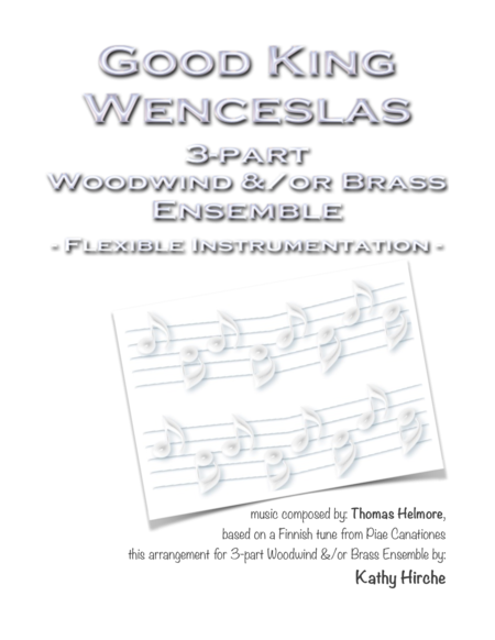 Good King Wenceslas - 3-part Woodwind &/or Brass Ensemble - Flexible Instrumentation
