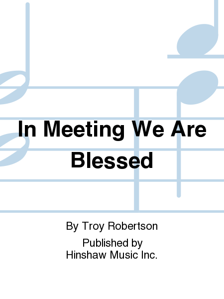 In Meeting We Are Blessed