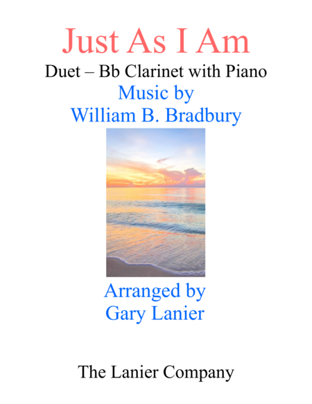 Gary Lanier: JUST AS I AM (Duet –  Bb Clarinet & Piano with Parts)