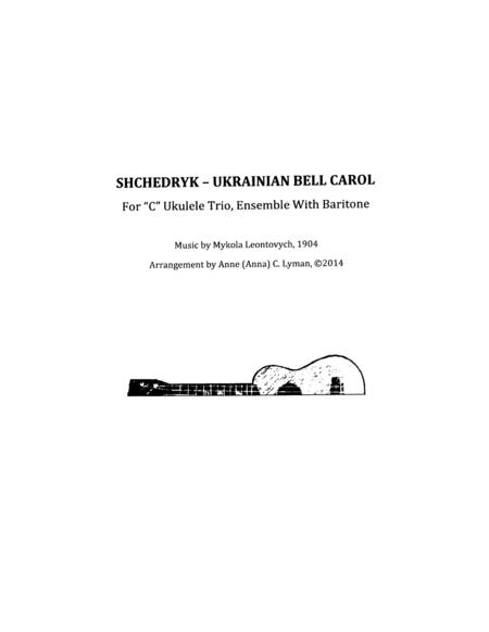 Shchedryk UKRAINIAN BELL CAROL (Carol Of The Bells instrumental) for UKULELE ENSEMBLE, notes & tabs