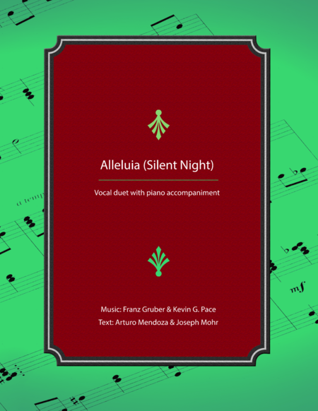 Alleluia (Silent Night) - vocal solo or duet with piano accompaniment
