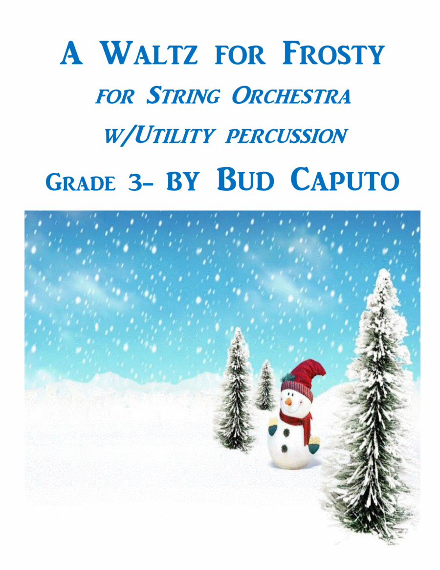 A Waltz for Frosty for Strings and Utility Percussion