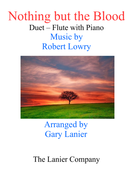 Gary Lanier: NOTHING BUT THE BLOOD (Duet –  Flute & Piano with Parts)