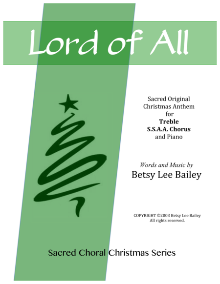Lord of All - Sacred original Christmas Song for SSAA Treble Chorus and piano
