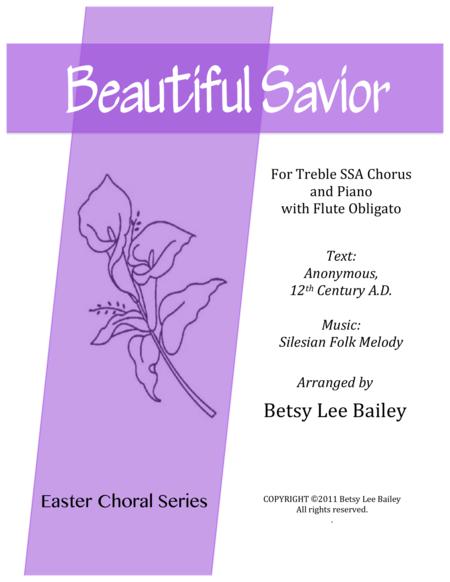 Beautiful Savior - for Treble SSA Chorus and Piano with Flute Obligato