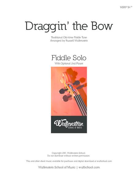 Draggin' the Bow Fiddle Solo