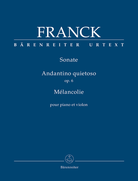 Sonate / Andantino quietoso op. 6 / Melancolie for Piano and Violin