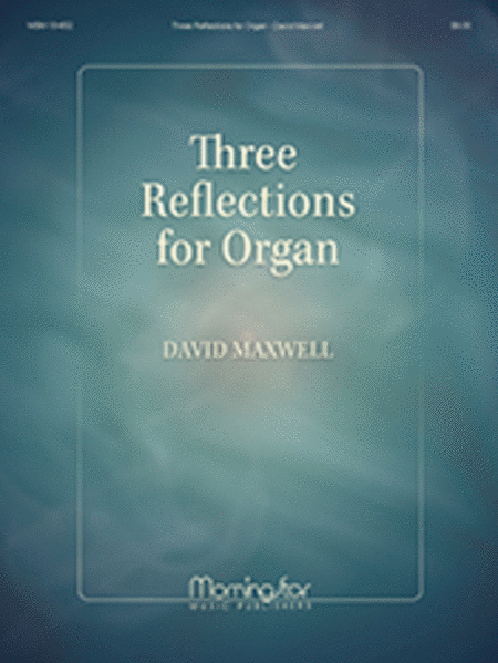 Three Reflections for Organ