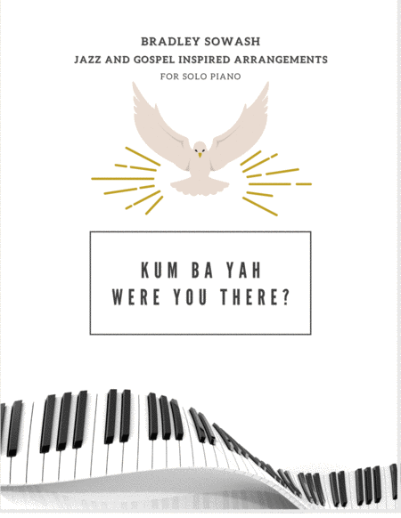 Kum Bah Yah/Were You There - Solo Piano