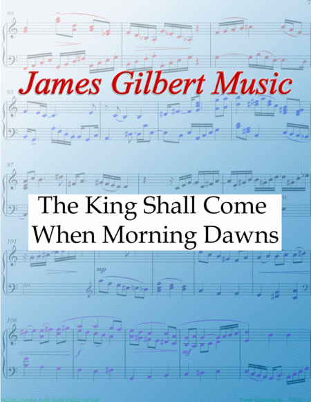 The King Shall Come When Morning Wakes