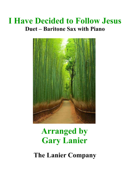 Gary Lanier: I HAVE DECIDED TO FOLLOW JESUS (Duet – Baritone Sax & Piano with Parts)