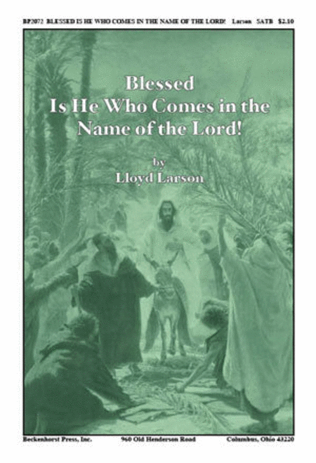 Blessed Is He Who Comes in the Name of the Lord!