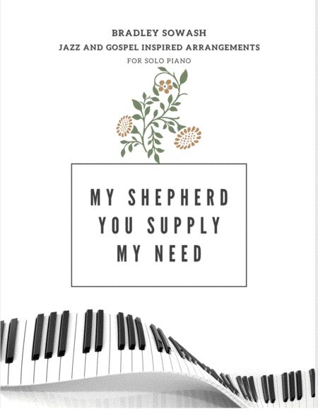 My Shepherd, You Supply My Need - Solo Piano