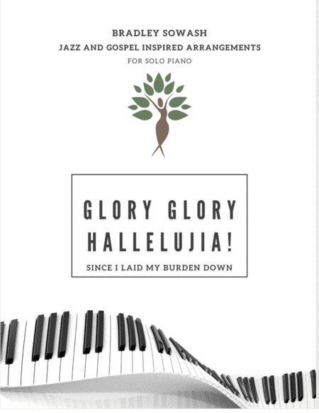 Glory, Glory Hallelujah Since I Laid My Burden Down - Solo Piano