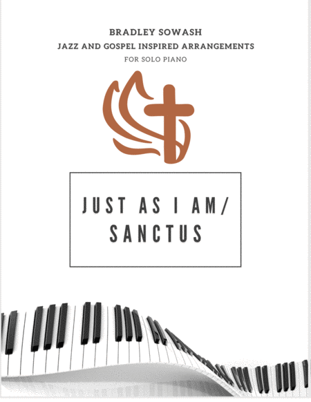 Just As I Am/Sanctus - Solo Piano