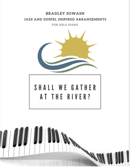 Shall We Gather By The River - Solo Piano