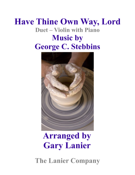 Gary Lanier: HAVE THINE OWN WAY, LORD (Duet –  Violin & Piano with Parts)