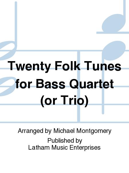 Twenty Folk Tunes for Bass Quartet (or Trio)
